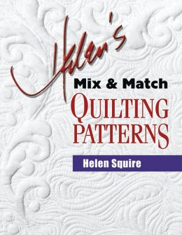 Helen's Mix and Match Quilting Patterns