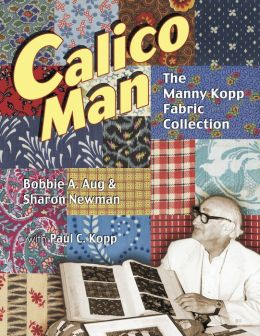 Calico Man: The Manny Kopp Fabric Collection
