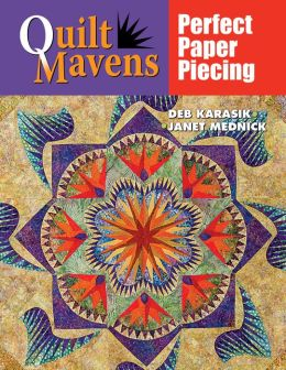 Quilt Mavens: Perfect Paper Piecing