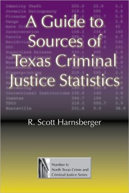 A Guide To Sources Of Texas Criminal Justice Statistics