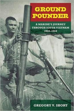 Ground Pounder: A Marine's Journey through South Vietnam, 1968-1969