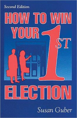 How to Win Your 1st Election