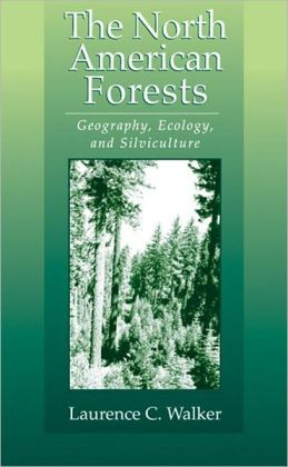 The North American Forests: The Geography, Ecology and Silviculture