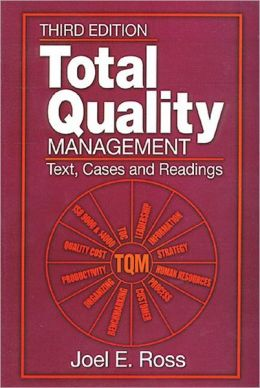 Total Quality Management: Text, Cases and Readings