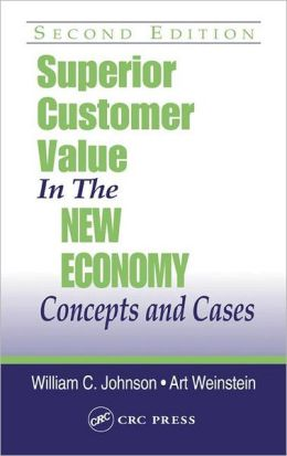 Superior Customer Value in the New Economy: Concepts and Cases