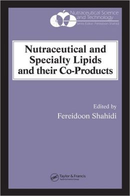 Nutraceutical and Specialty Lipids and Their Co-Products