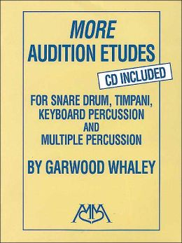 More Audition Etudes (CD Included): For Snare Drum, Timpani, Keyboard Percussion and Multiple Percussion