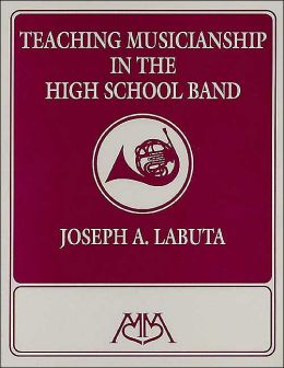 Teaching Musicianship in the High School Band