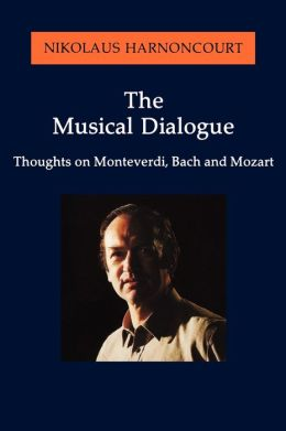 Musical Dialogue: Thoughts on Monteverdi, Bach and Mozart