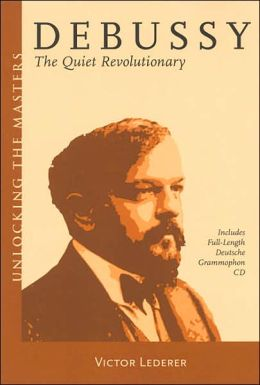 Debussy - The Quiet Revolutionary