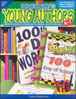 Developing Young Authors Grades K-1: Using Favorite Literature to Creatie Text Innovations