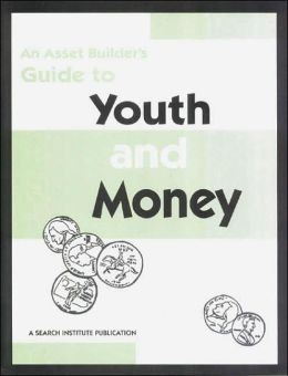 Asset Builder's Guide to Youth and Money