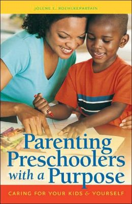 Parenting Preschoolers with a Purpose: Caring for Your Kids and Yourself