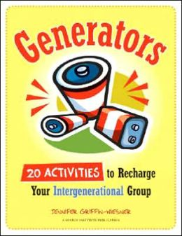 Generators: 20 Activities to Recharge Your Intergenerational Group
