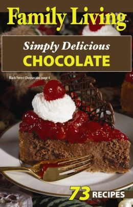 Family Living: Simply Delicious Chocolate (Leisure Arts #75285)