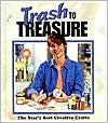 Trash to Treasure, Book 8: The Year's Best Creative Crafts