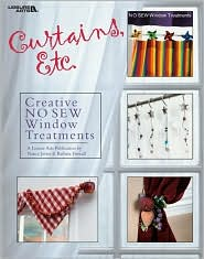 Curtains, Etc.: 58 Creative No Sew Window Treatments