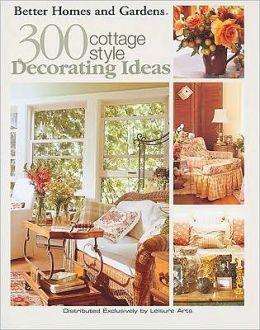 300 Cottage Style Decorating Ideas BHG
