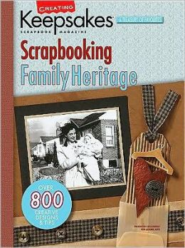 Scrapbooking Family Heritage/Produced Exclusively for Leisure Arts