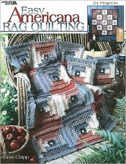 Easy Americana Rag Quilting (Leisure Arts #3386)