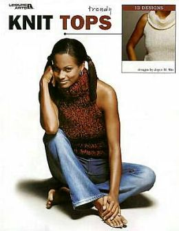 Trendy Knit Tops (Leisure Arts #3604)
