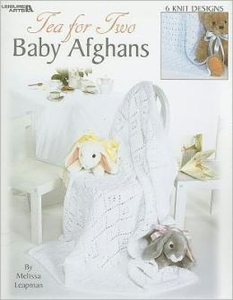 Tea for Two Baby Afghans (Leisure Arts #3381)