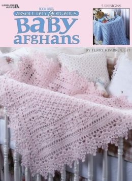 Absolutely Gorgeous Baby Afghans, Book 4 (Leisure Arts #3015)