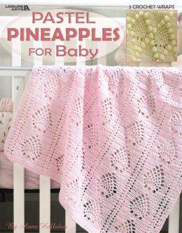 Pastel Pineapple Baby Afghans (Leisure Arts #3633)