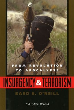 Insurgency and Terrorism: From Revolution to Apocalypse; 2nd Ed., Revised
