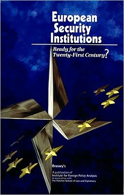 European Security Institutions: Ready for the Twenty First Century?