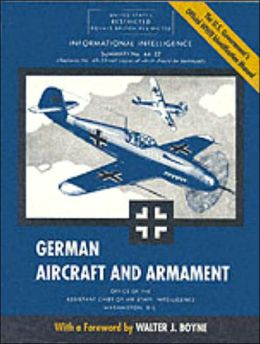 German Aircraft and Armament: The U. S. Government's Official Identification Manual