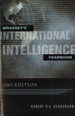 Brassey's International Intelligence Yearbook: 2003 Edition