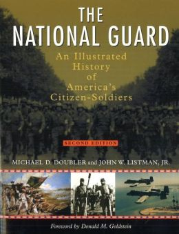 The National Guard: An Illustrated History of America's Citizen Soldiers