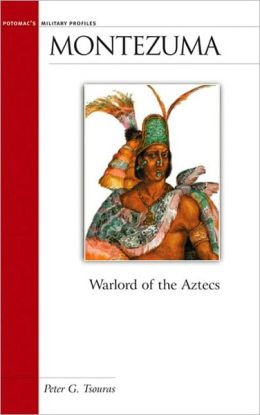 Montezuma: Warlord of the Aztecs