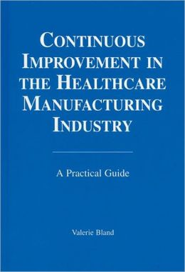 Continuous Improvement in the Healthcare Manufacturing Industry