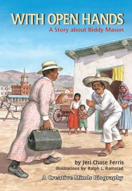 With Open Hands: A Story about Biddy Mason