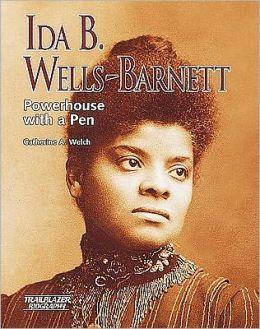 Ida B. Wells-Barnett: Powerhouse with a Pen