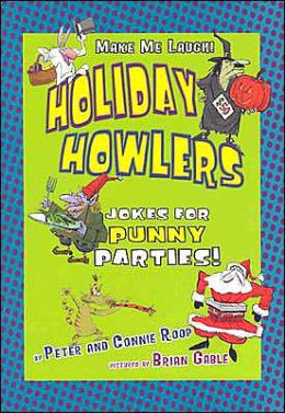 Holiday Howlers: Jokes for Punny Parties Peter Roop
