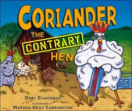 Coriander the Contrary Hen