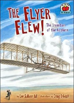 The Flyer Flew!: The Invention of the Airplane (On My Own Science Series)