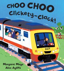 Choo Choo Clickety Clack!
