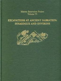Excavations at Ancient Nabratein: Synagogue and Environs
