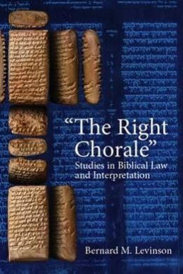 The Right Chorale: Studies in Biblical Law and Interpretation