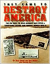 They Came to Destroy America: The FBI Goes to War Against Nazi Spies & Saboteurs Before and During World War II