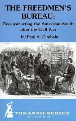 Freedmen's Bureau: Reconstructing the American South after the Civil War