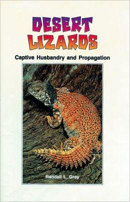 Desert Lizards: Captive Husbandry and Propagation