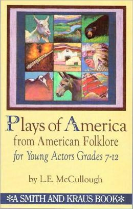 Plays of America from American Folklore for Young Actors: Grade Level 7-12