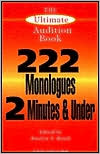 Ultimate Audition Book: 222 Monologues 2 Minutes and Under