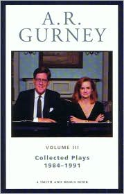 A. R. Gurney: Collected Plays, 1984-1991