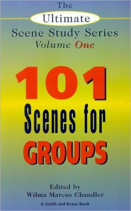 101 Short Scenes for Groups (The Ultimate Scene Study Series #1)